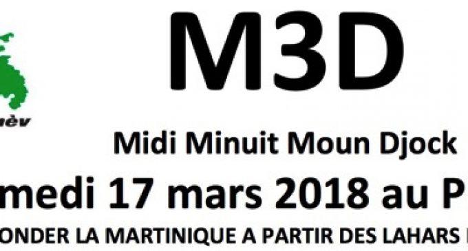 Midi Minuit Moun Djock Samedi 17 mars 2018 au Prêcheur REFONDER LA MARTINIQUE A PARTIR DES LAHARS DU PRÊCHEUR