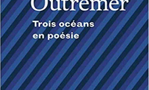 Outremer, trois océans en poésie