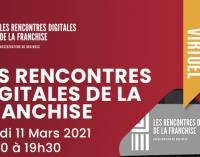 LES RENCONTRES DIGITALES DE LA FRANCHISE : UNE 1ÈRE ÉDITION QUI COMPTE BIEN « ACCÉLÉRER LE BUSINESS » !