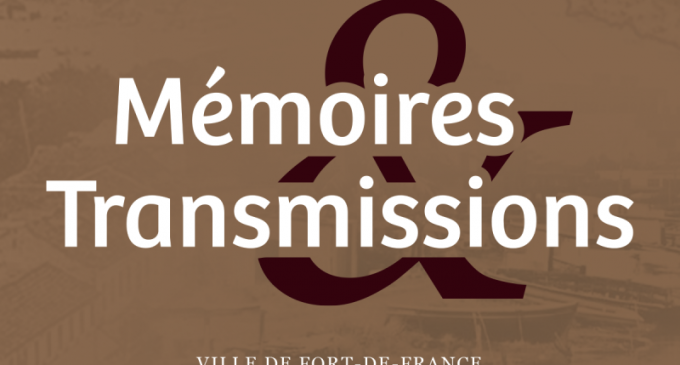 Commission Mémoires et Transmissions de la Ville de Fort-de-France. ,
